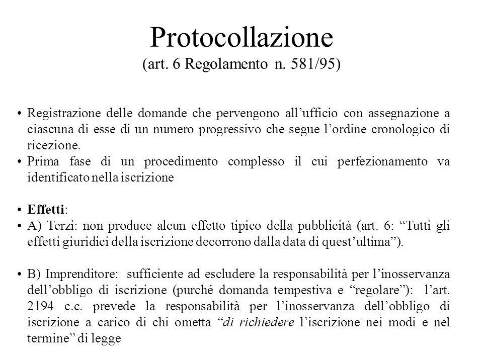Protocollazione (art. 6 Regolamento n. 581/95) Registrazione delle domande che pervengono allufficio con assegnazione a ciascuna di esse di un numero