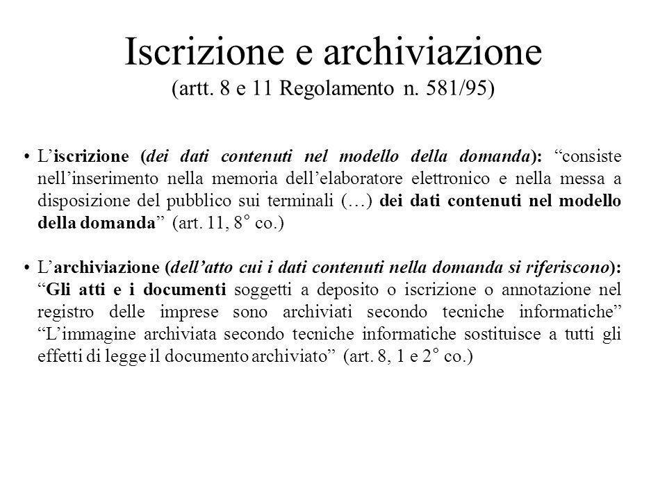 Iscrizione e archiviazione (artt. 8 e 11 Regolamento n. 581/95) Liscrizione (dei dati contenuti nel modello della domanda): consiste nellinserimento n