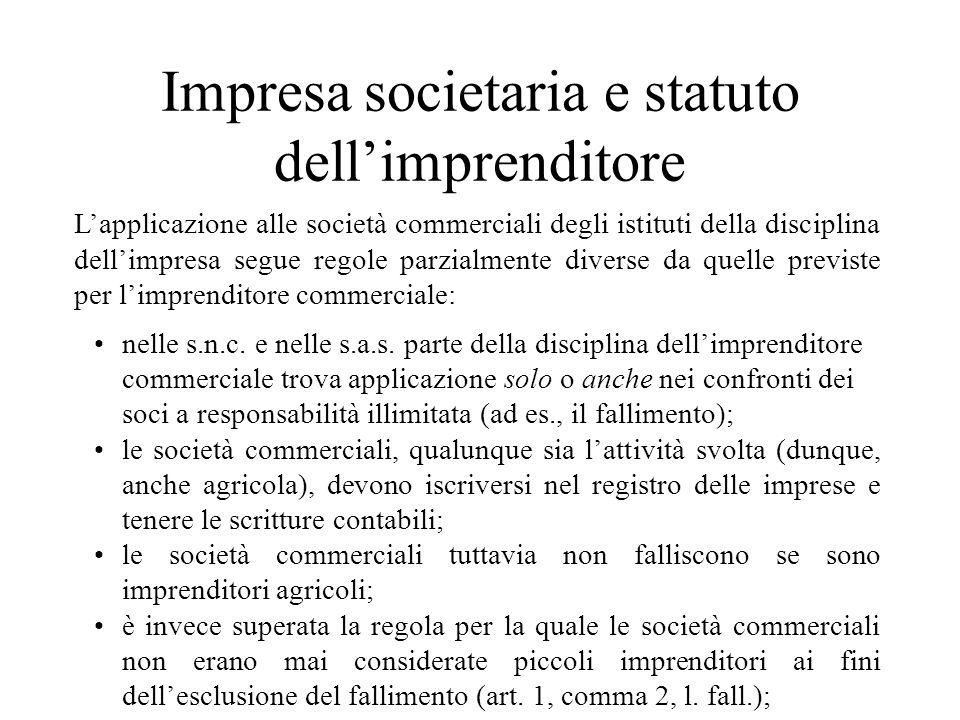 Impresa societaria e statuto dellimprenditore Lapplicazione alle società commerciali degli istituti della disciplina dellimpresa segue regole parzialm