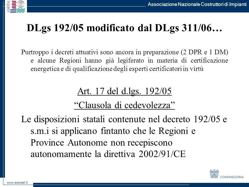 Associazione Nazionale Costruttori di Impianti www.assistal.it Purtroppo i decreti attuativi sono ancora in preparazione (2 DPR e 1 DM) e alcune Regio