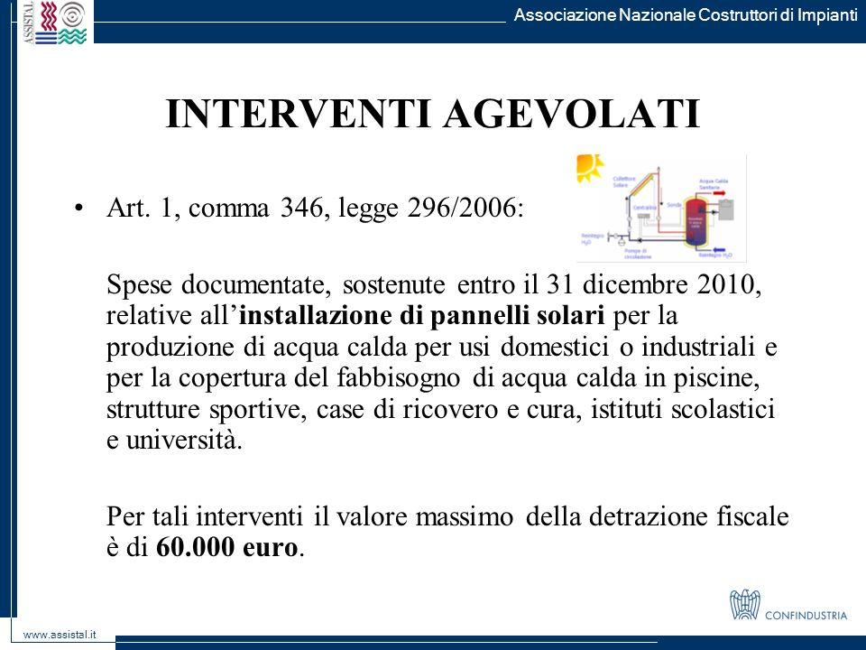 Associazione Nazionale Costruttori di Impianti www.assistal.it INTERVENTI AGEVOLATI Art. 1, comma 346, legge 296/2006: Spese documentate, sostenute en
