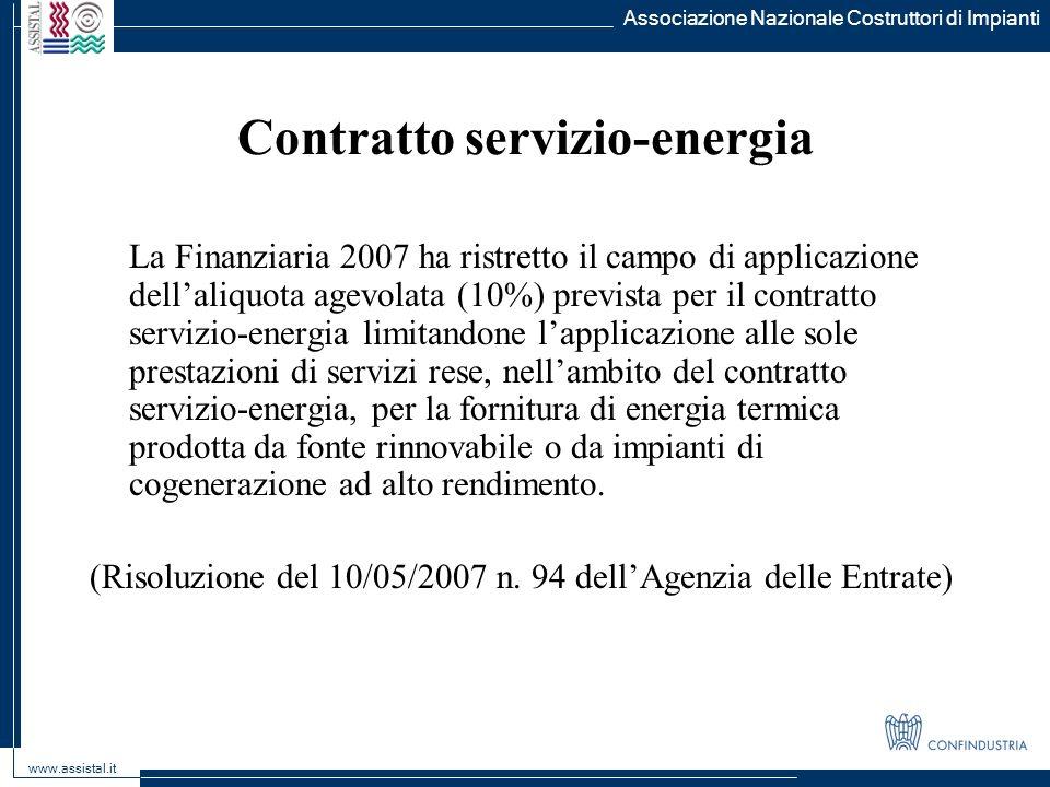 Associazione Nazionale Costruttori di Impianti www.assistal.it La Finanziaria 2007 ha ristretto il campo di applicazione dellaliquota agevolata (10%)