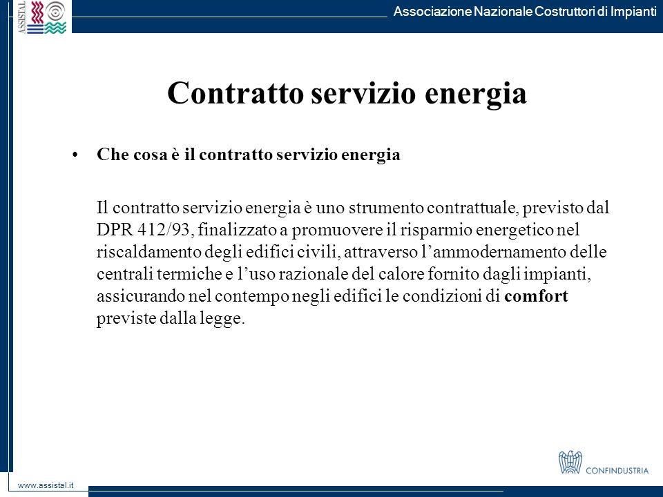 Associazione Nazionale Costruttori di Impianti www.assistal.it Contratto servizio energia Che cosa è il contratto servizio energia Il contratto serviz