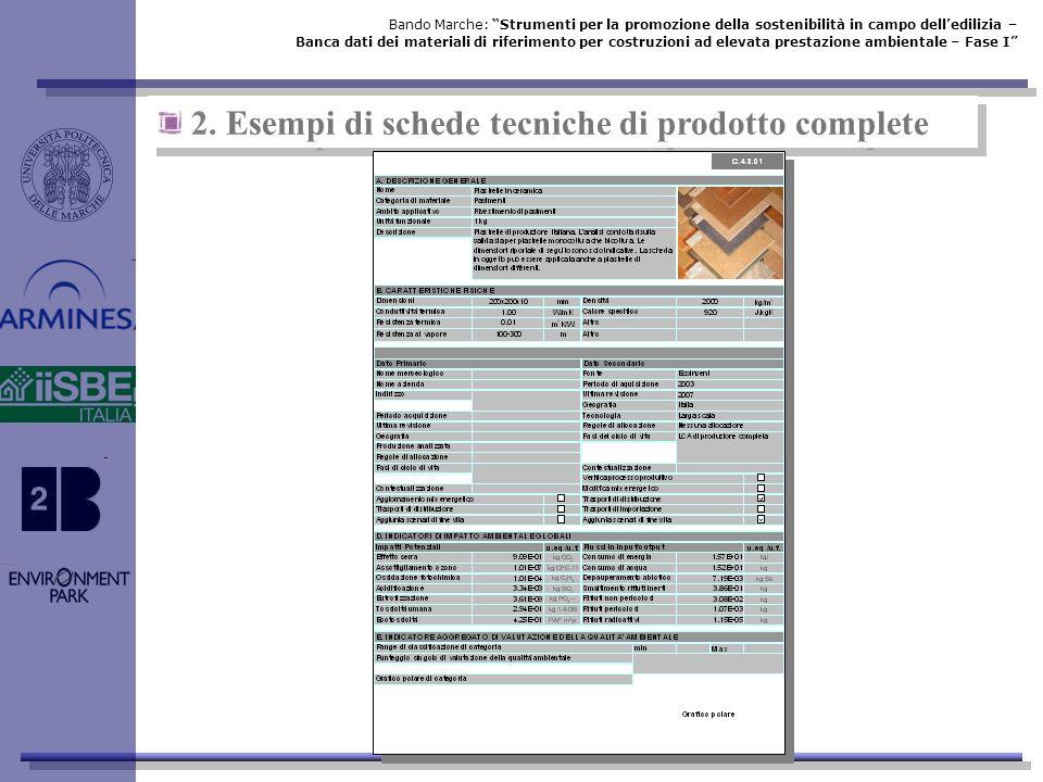 2. Esempi di schede tecniche di prodotto complete Bando Marche: Strumenti per la promozione della sostenibilità in campo delledilizia – Banca dati dei