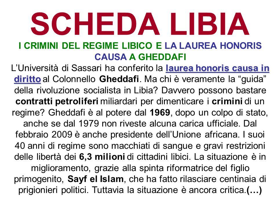 SCHEDA LIBIA I CRIMINI DEL REGIME LIBICO E LA LAUREA HONORIS CAUSA A GHEDDAFI laurea honoris causa in diritto LUniversità di Sassari ha conferito la l