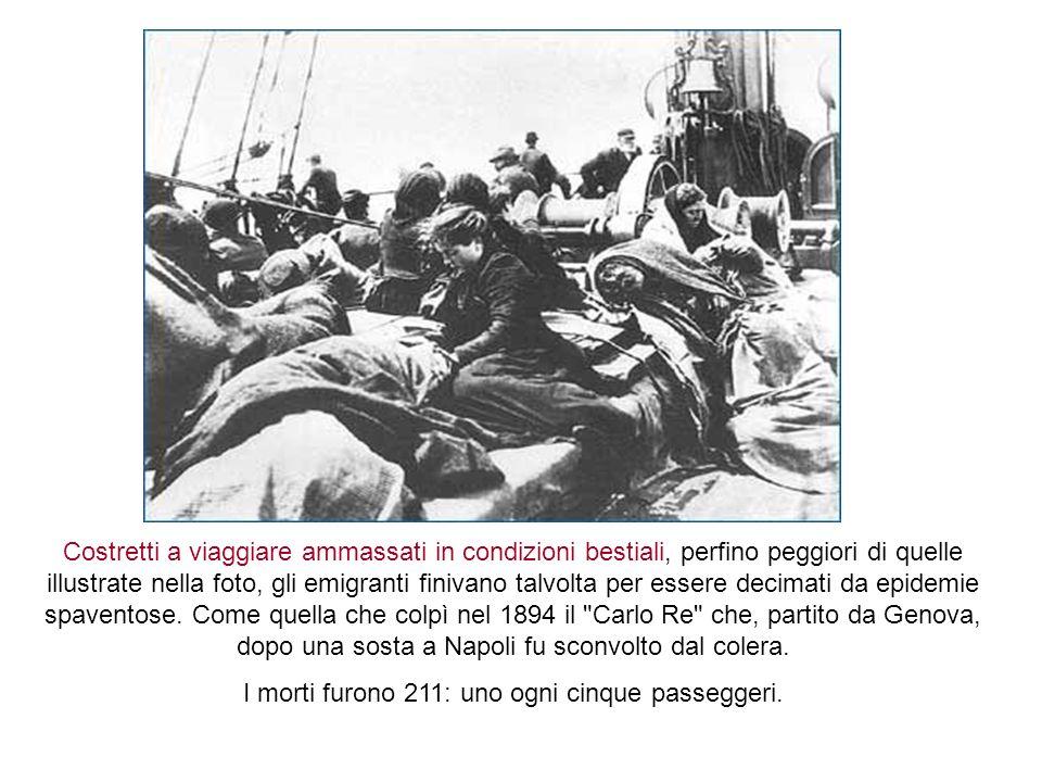 Costretti a viaggiare ammassati in condizioni bestiali, perfino peggiori di quelle illustrate nella foto, gli emigranti finivano talvolta per essere d