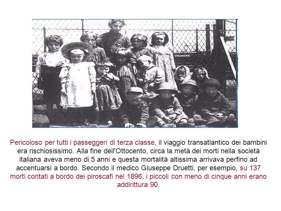 Pericoloso per tutti i passeggeri di terza classe, il viaggio transatlantico dei bambini era rischiosissimo. Alla fine dell'Ottocento, circa la metà d