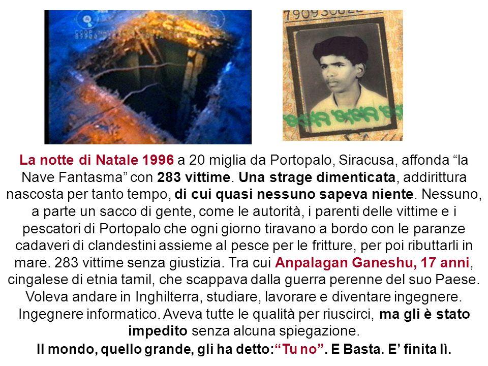 La notte di Natale 1996 a 20 miglia da Portopalo, Siracusa, affonda la Nave Fantasma con 283 vittime. Una strage dimenticata, addirittura nascosta per