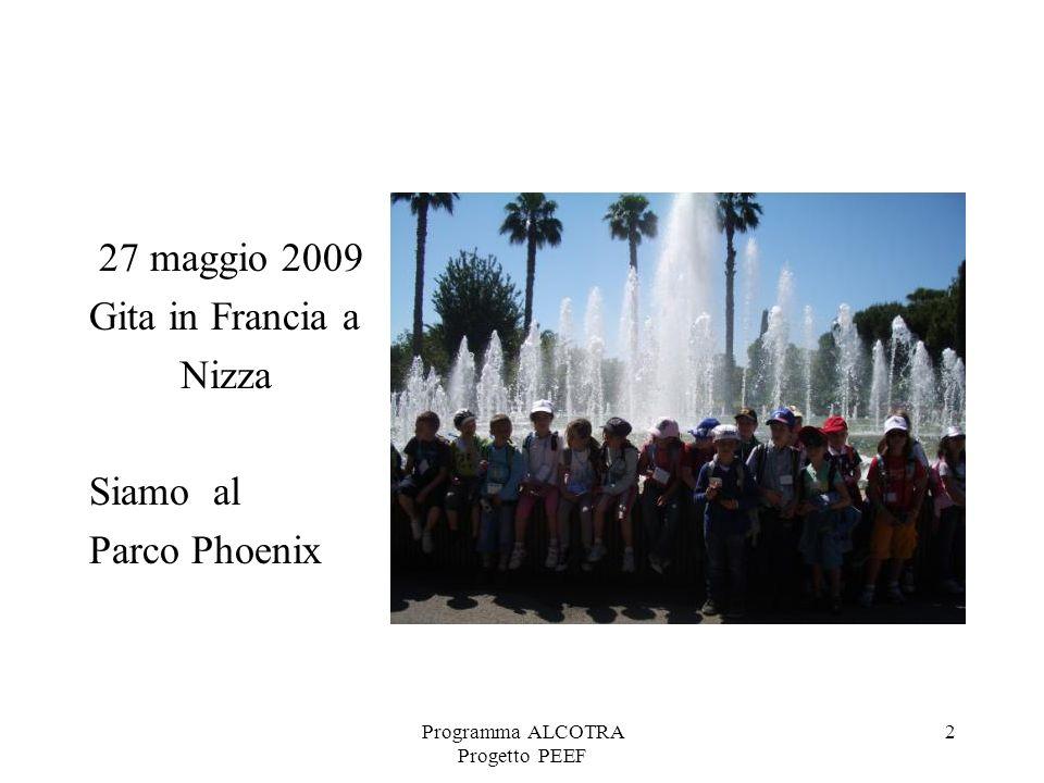 2 27 maggio 2009 Gita in Francia a Nizza Siamo al Parco Phoenix
