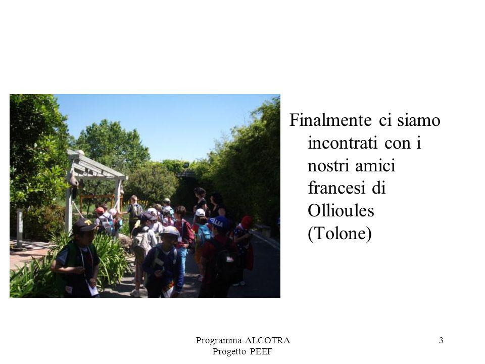 Programma ALCOTRA Progetto PEEF 3 Finalmente ci siamo incontrati con i nostri amici francesi di Ollioules (Tolone)