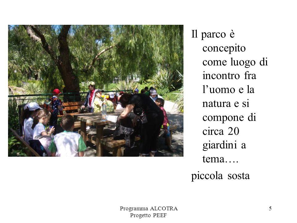 Programma ALCOTRA Progetto PEEF 5 Il parco è concepito come luogo di incontro fra luomo e la natura e si compone di circa 20 giardini a tema….