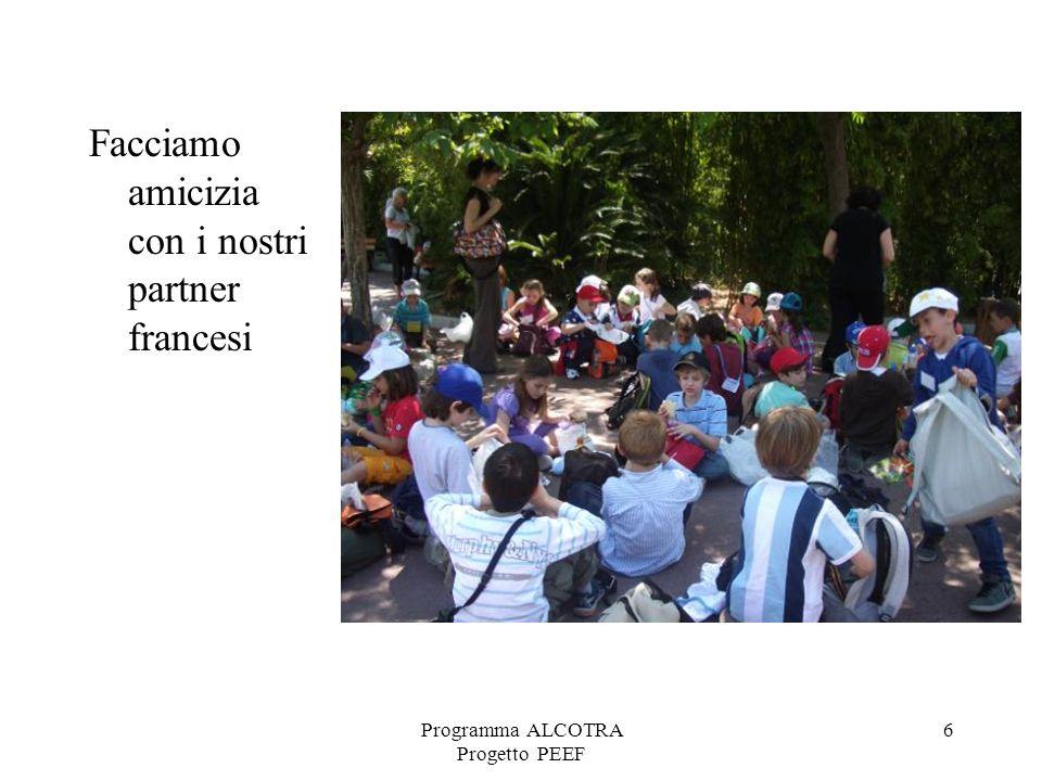 Programma ALCOTRA Progetto PEEF 6 Facciamo amicizia con i nostri partner francesi