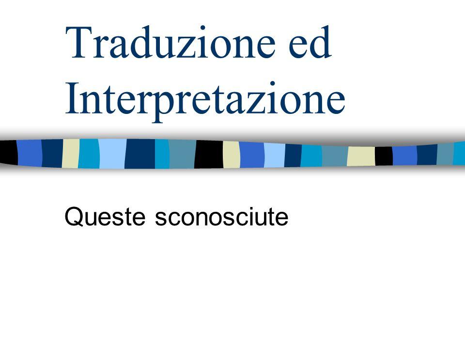 Interpretazione e traduzione Non esistono implementazioni puramente compilative Non esistono implementazioni puramente interpretative –Cè sempre almeno la traduzione dei programmi nella loro rappresentazione interna