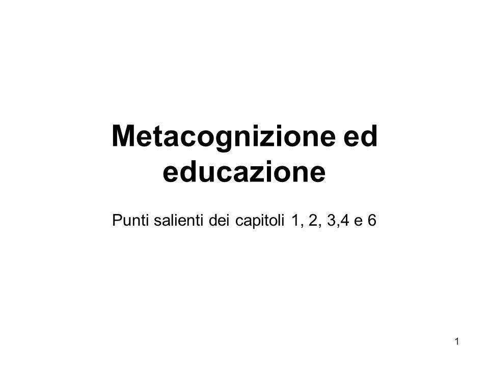 1 Metacognizione ed educazione Punti salienti dei capitoli 1, 2, 3,4 e 6