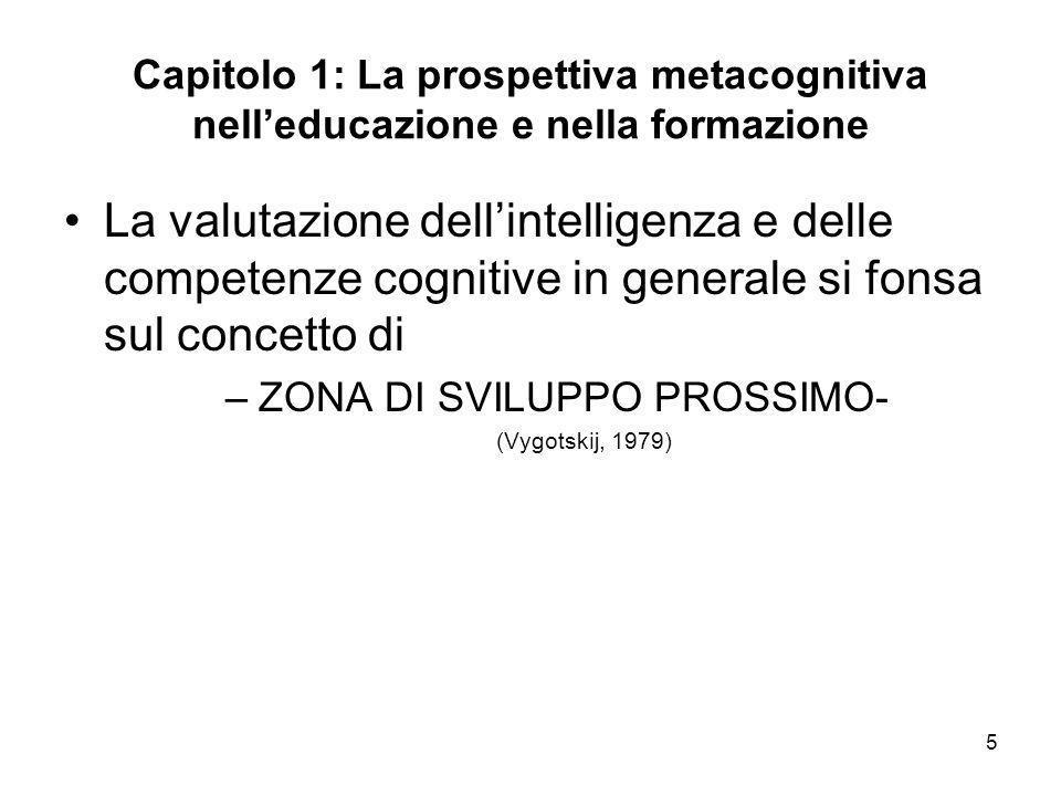 5 Capitolo 1: La prospettiva metacognitiva nelleducazione e nella formazione La valutazione dellintelligenza e delle competenze cognitive in generale