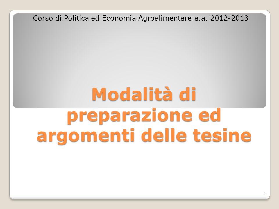 Modalità di preparazione ed argomenti delle tesine Corso di Politica ed Economia Agroalimentare a.a. 2012-2013 1