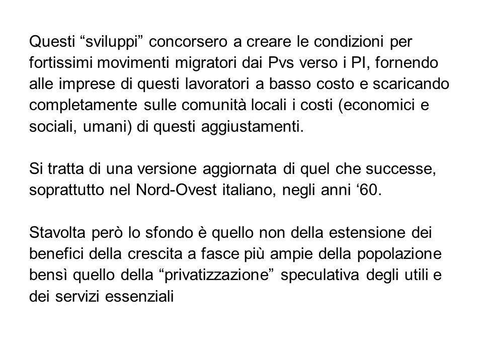 Questi sviluppi concorsero a creare le condizioni per fortissimi movimenti migratori dai Pvs verso i PI, fornendo alle imprese di questi lavoratori a