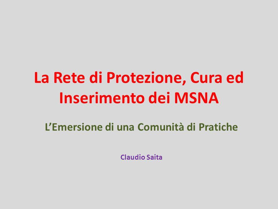 La Rete di Protezione, Cura ed Inserimento dei MSNA LEmersione di una Comunità di Pratiche Claudio Saita