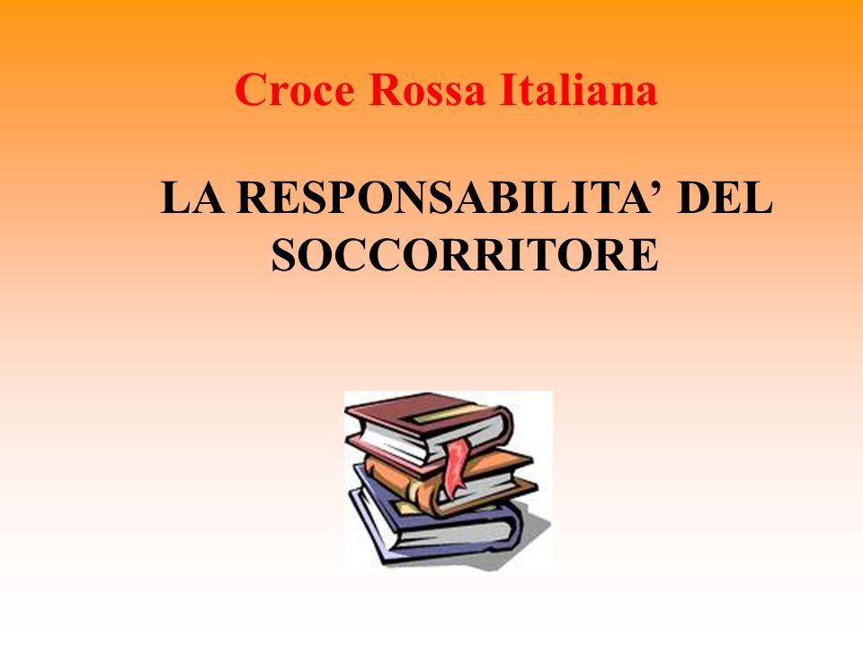 LA RESPONSABILITA DEL SOCCORRITORE Croce Rossa Italiana