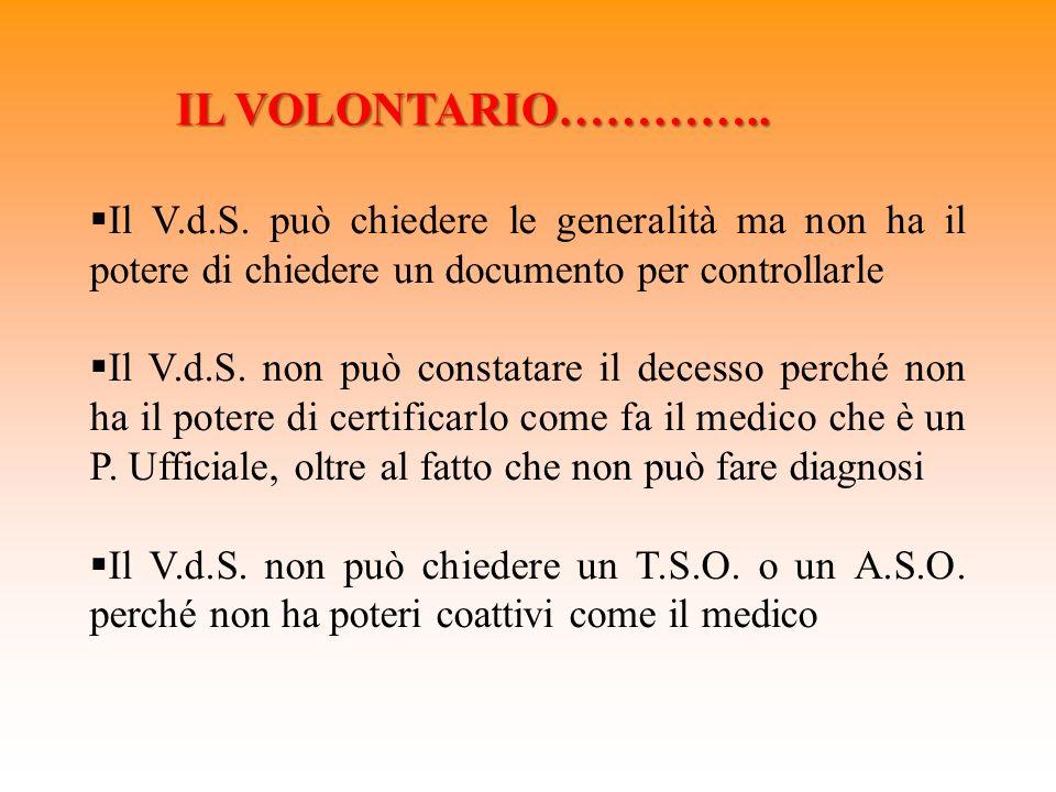 LA RESPONSABILITÀ DEL VOLONTARIO Il V.d.S.