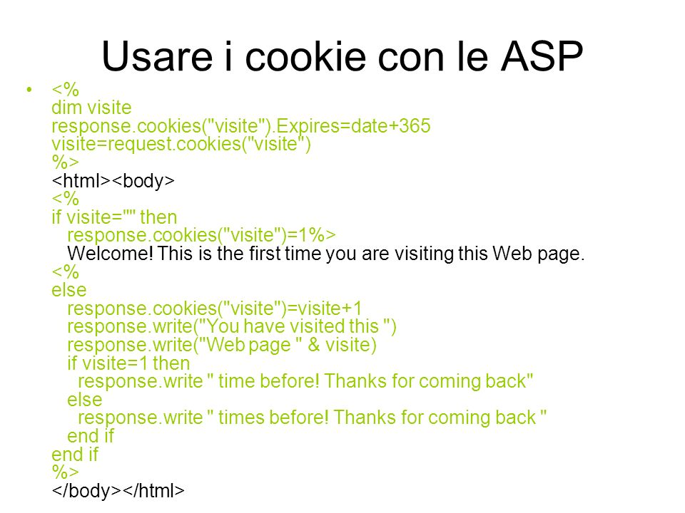 Usare i cookie con le ASP Welcome! This is the first time you are visiting this Web page.