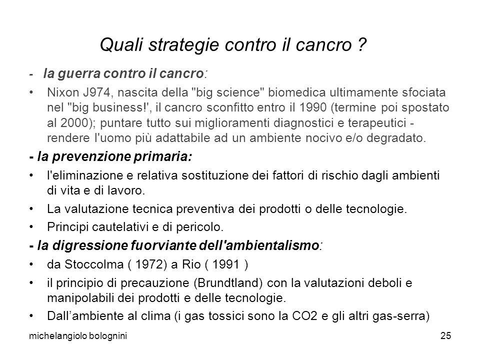 michelangiolo bolognini25 Quali strategie contro il cancro ? - la guerra contro il cancro: Nixon J974, nascita della
