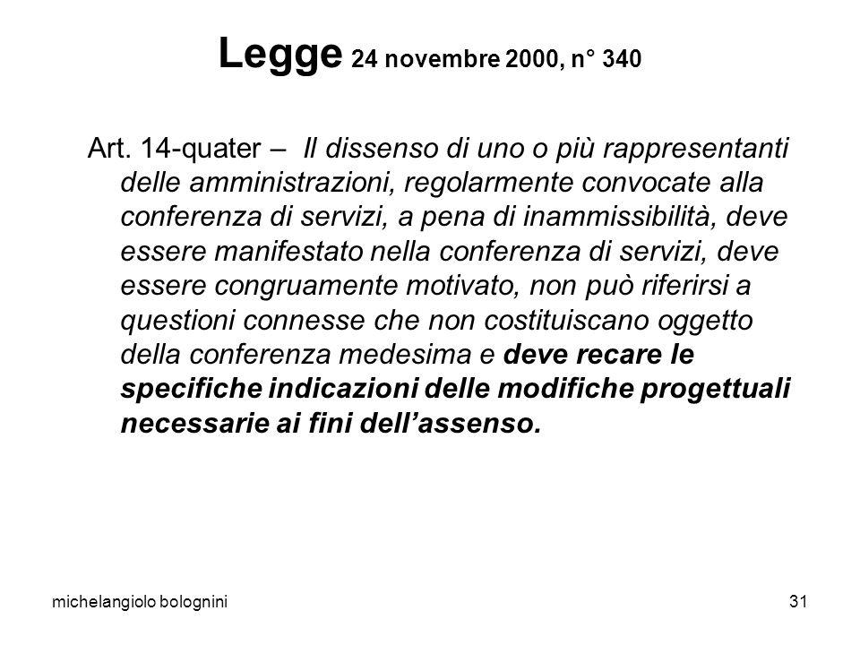 michelangiolo bolognini31 Legge 24 novembre 2000, n° 340 Art. 14-quater – Il dissenso di uno o più rappresentanti delle amministrazioni, regolarmente