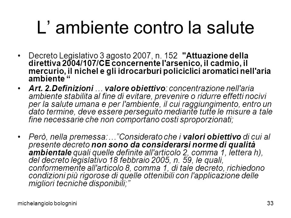 michelangiolo bolognini33 L ambiente contro la salute Decreto Legislativo 3 agosto 2007, n.