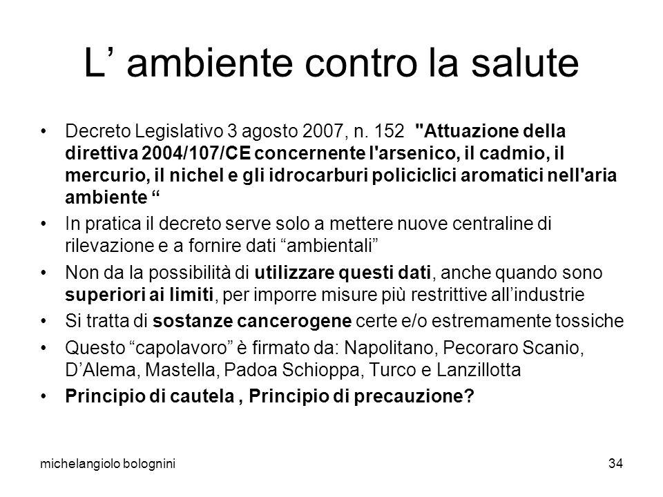 michelangiolo bolognini34 L ambiente contro la salute Decreto Legislativo 3 agosto 2007, n.