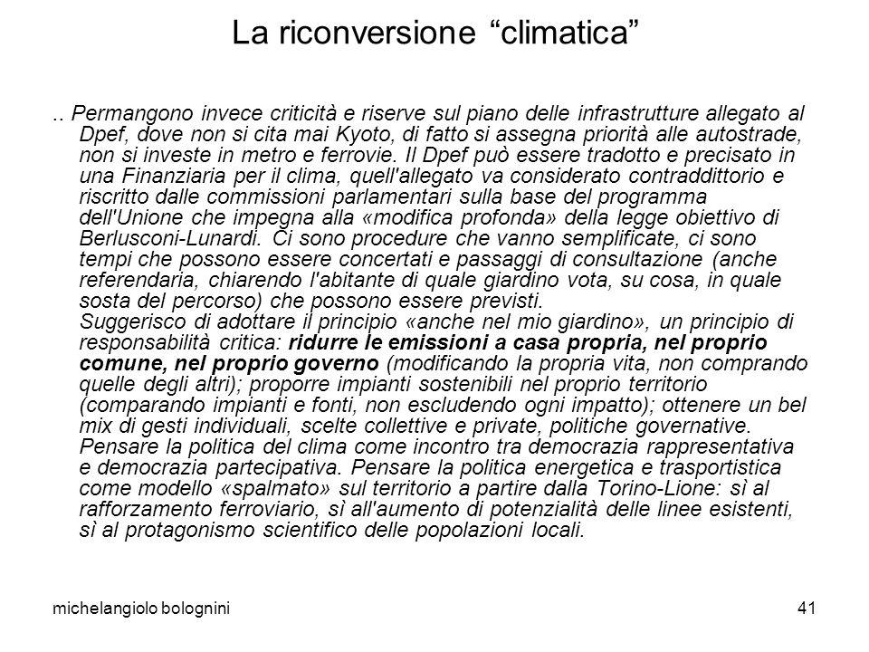 michelangiolo bolognini41 La riconversione climatica.. Permangono invece criticità e riserve sul piano delle infrastrutture allegato al Dpef, dove non