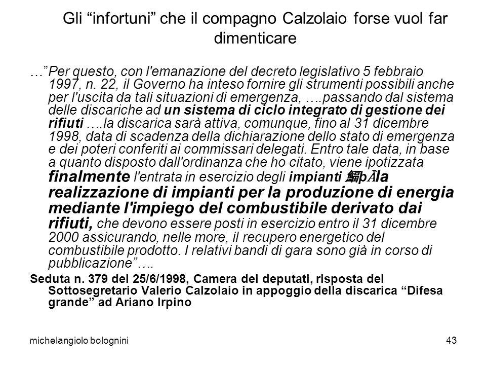 michelangiolo bolognini43 Gli infortuni che il compagno Calzolaio forse vuol far dimenticare …Per questo, con l emanazione del decreto legislativo 5 febbraio 1997, n.