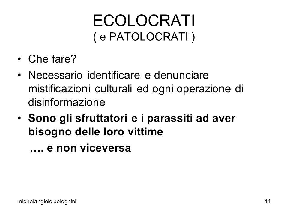 michelangiolo bolognini44 ECOLOCRATI ( e PATOLOCRATI ) Che fare.