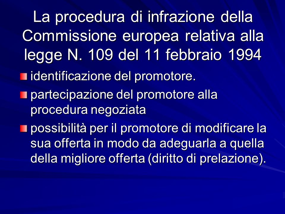 La procedura di infrazione della Commissione europea relativa alla legge N. 109 del 11 febbraio 1994 identificazione del promotore. partecipazione del
