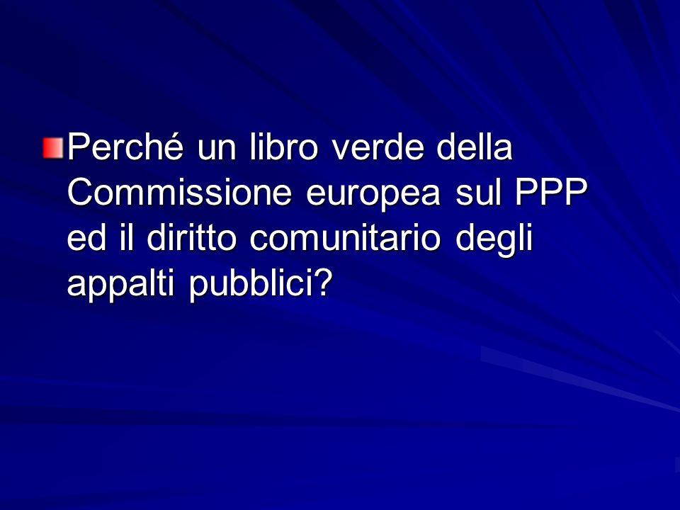 Perché un libro verde della Commissione europea sul PPP ed il diritto comunitario degli appalti pubblici?