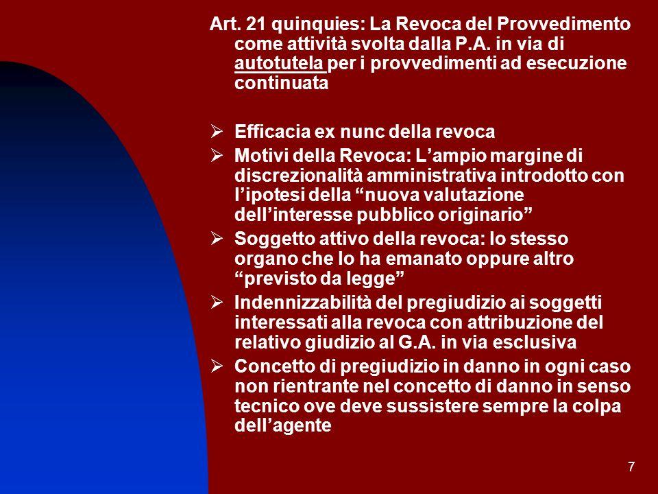 7 Art. 21 quinquies: La Revoca del Provvedimento come attività svolta dalla P.A. in via di autotutela per i provvedimenti ad esecuzione continuata Eff
