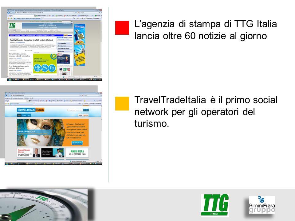 Lagenzia di stampa di TTG Italia lancia oltre 60 notizie al giorno TravelTradeItalia è il primo social network per gli operatori del turismo.
