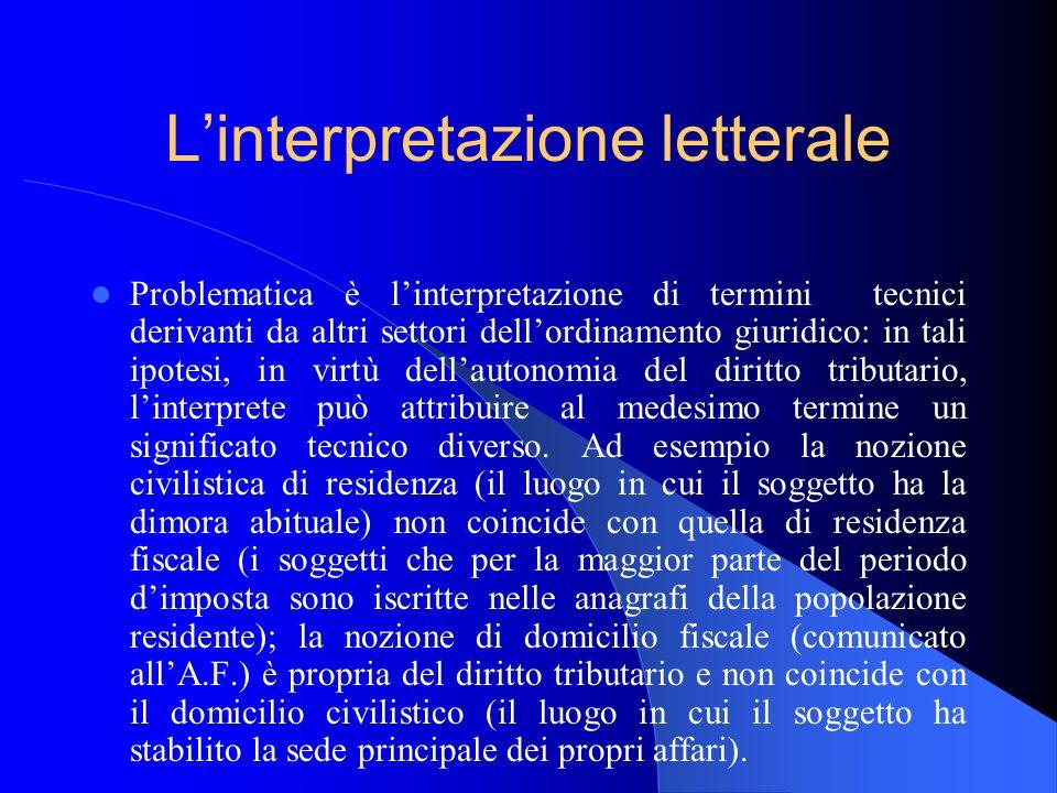 Linterpretazione letterale Problematica è linterpretazione di termini tecnici derivanti da altri settori dellordinamento giuridico: in tali ipotesi, i