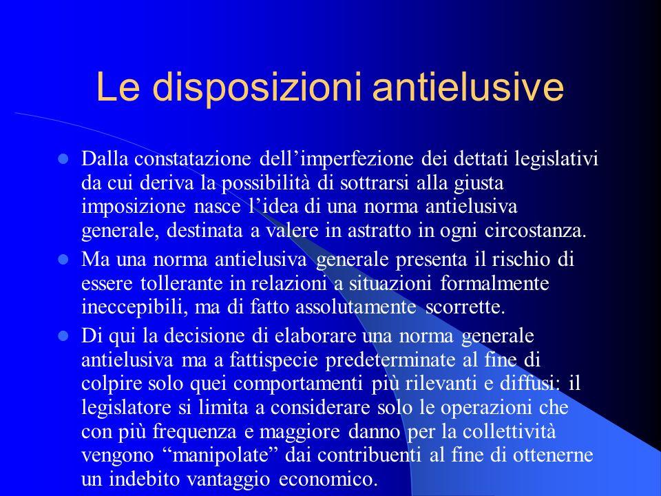 Le disposizioni antielusive Dalla constatazione dellimperfezione dei dettati legislativi da cui deriva la possibilità di sottrarsi alla giusta imposiz
