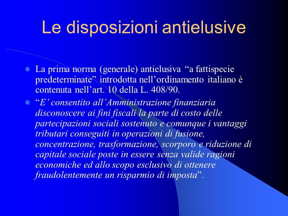 Le disposizioni antielusive La prima norma (generale) antielusiva a fattispecie predeterminate introdotta nellordinamento italiano è contenuta nellart