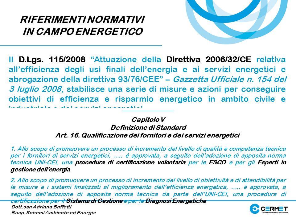 Il D.Lgs. 115/2008 Attuazione della Direttiva 2006/32/CE relativa allefficienza degli usi finali dellenergia e ai servizi energetici e abrogazione del