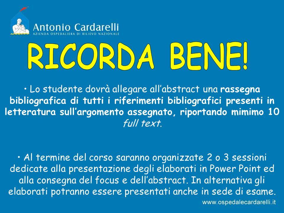 Lo studente dovrà allegare allabstract una rassegna bibliografica di tutti i riferimenti bibliografici presenti in letteratura sullargomento assegnato
