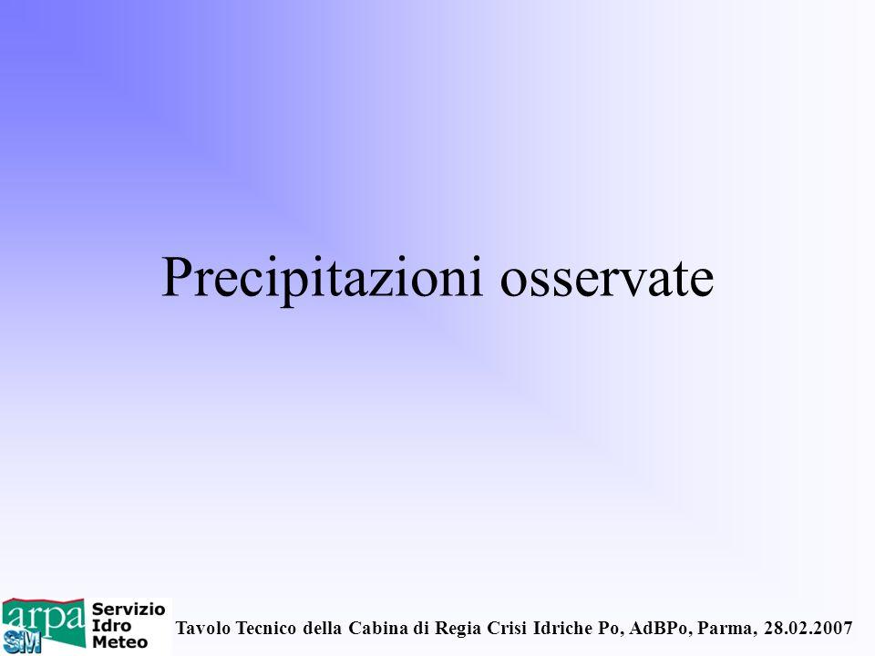 Tavolo Tecnico della Cabina di Regia Crisi Idriche Po, AdBPo, Parma, 28.02.2007 Precipitazioni osservate