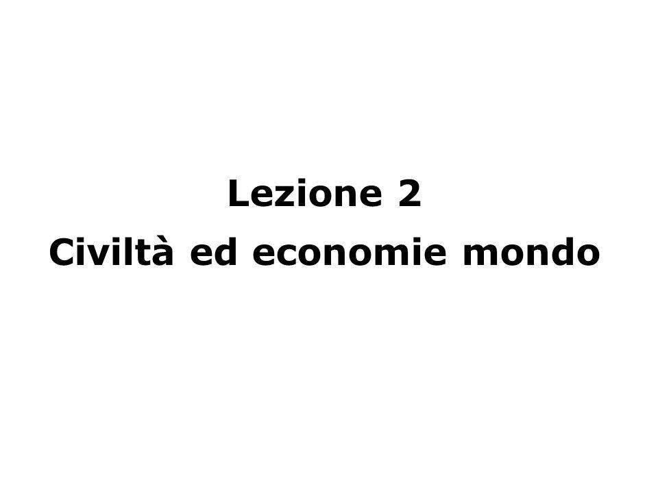 Lezione 2 Civiltà ed economie mondo