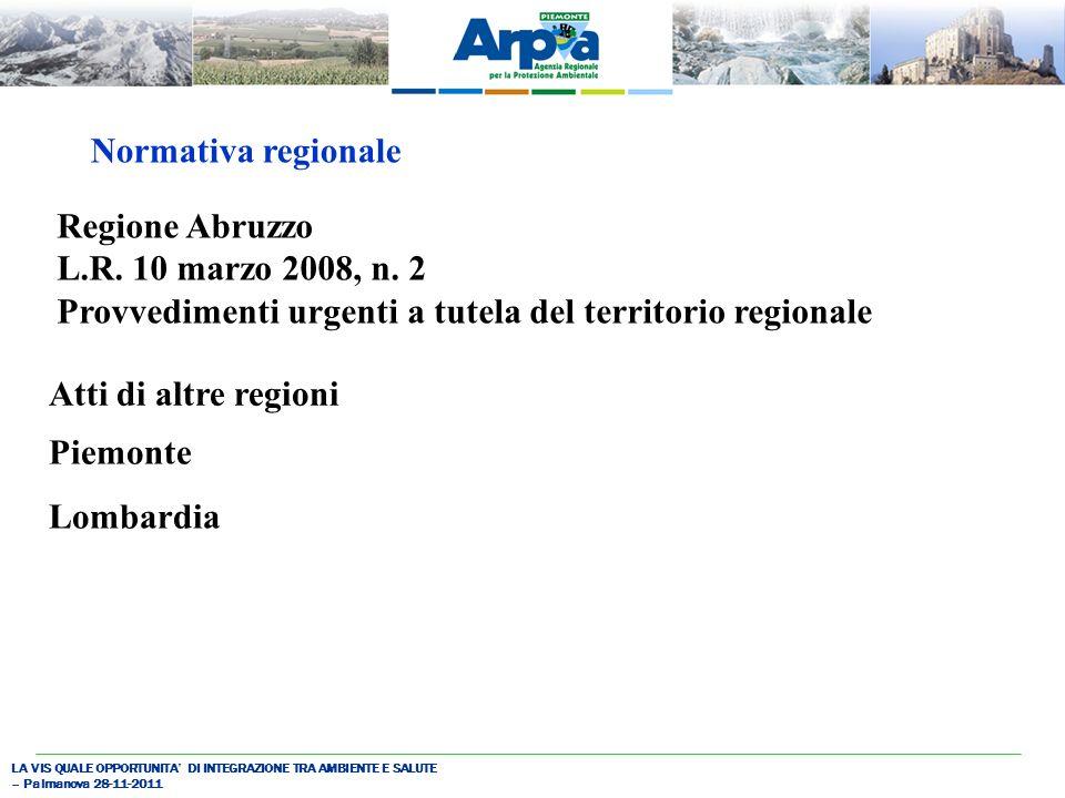 LA VIS QUALE OPPORTUNITA DI INTEGRAZIONE TRA AMBIENTE E SALUTE – Palmanova 28-11-2011 Normativa regionale Regione Abruzzo L.R.