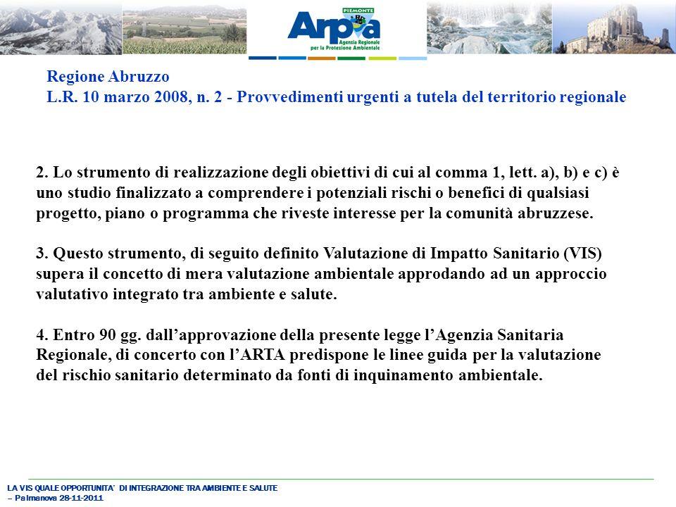 LA VIS QUALE OPPORTUNITA DI INTEGRAZIONE TRA AMBIENTE E SALUTE – Palmanova 28-11-2011 2.