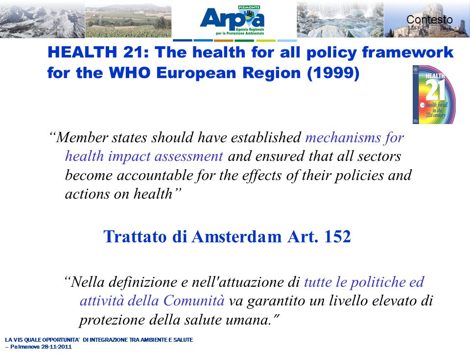 LA VIS QUALE OPPORTUNITA DI INTEGRAZIONE TRA AMBIENTE E SALUTE – Palmanova 28-11-2011 Member states should have established mechanisms for health impa