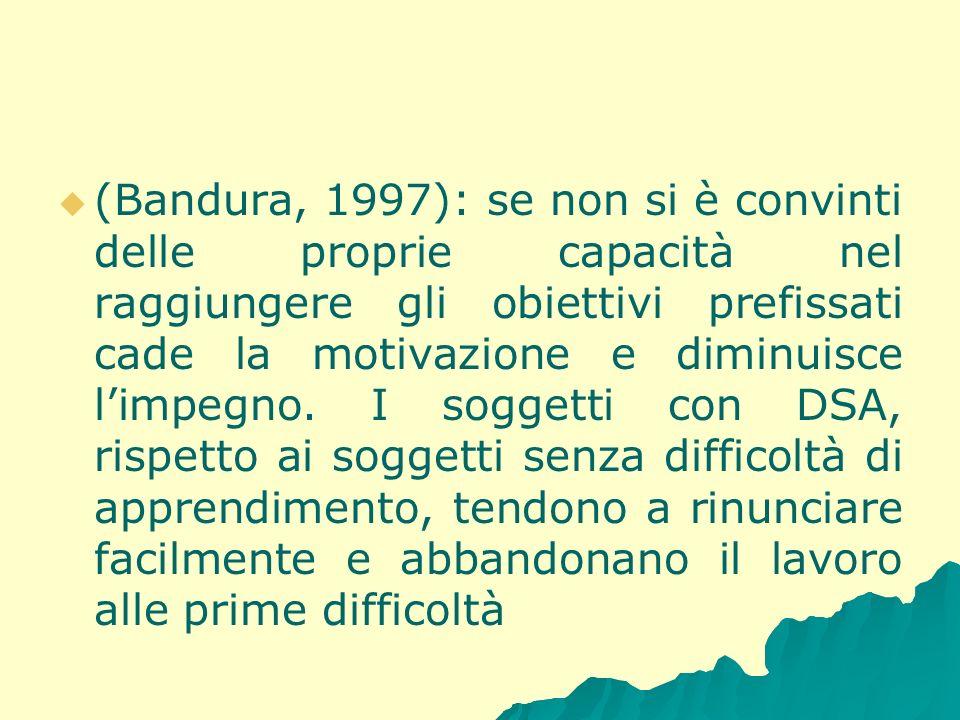 (Bandura, 1997): se non si è convinti delle proprie capacità nel raggiungere gli obiettivi prefissati cade la motivazione e diminuisce limpegno. I sog