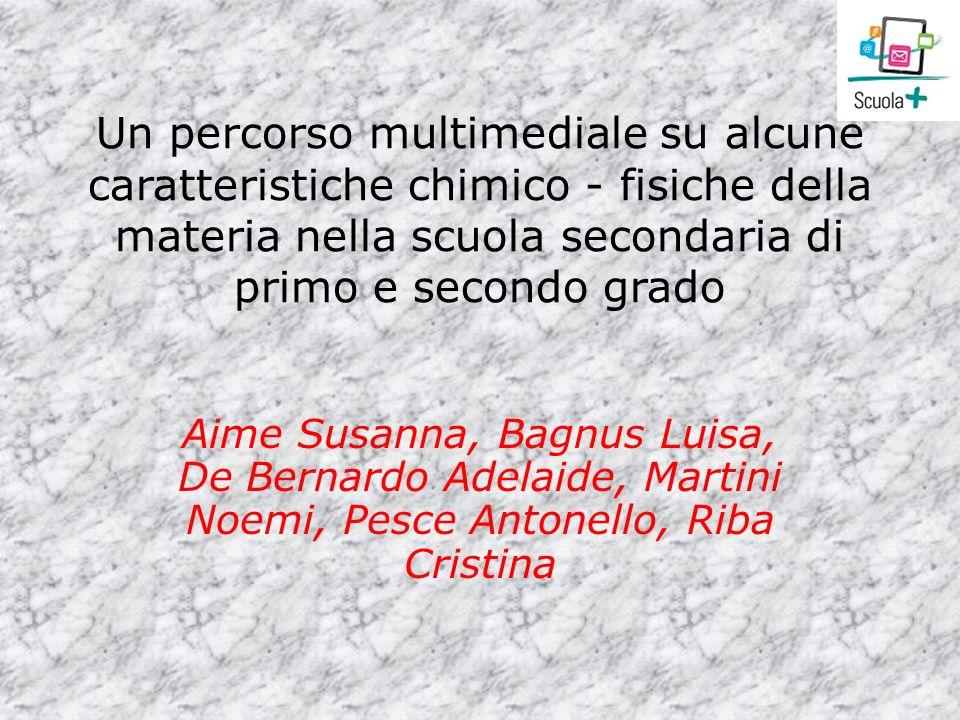 Un percorso multimediale su alcune caratteristiche chimico - fisiche della materia nella scuola secondaria di primo e secondo grado Aime Susanna, Bagn