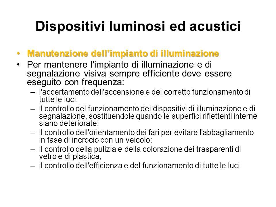 Dispositivi luminosi ed acustici Manutenzione dell'impianto di illuminazioneManutenzione dell'impianto di illuminazione Per mantenere l'impianto di il