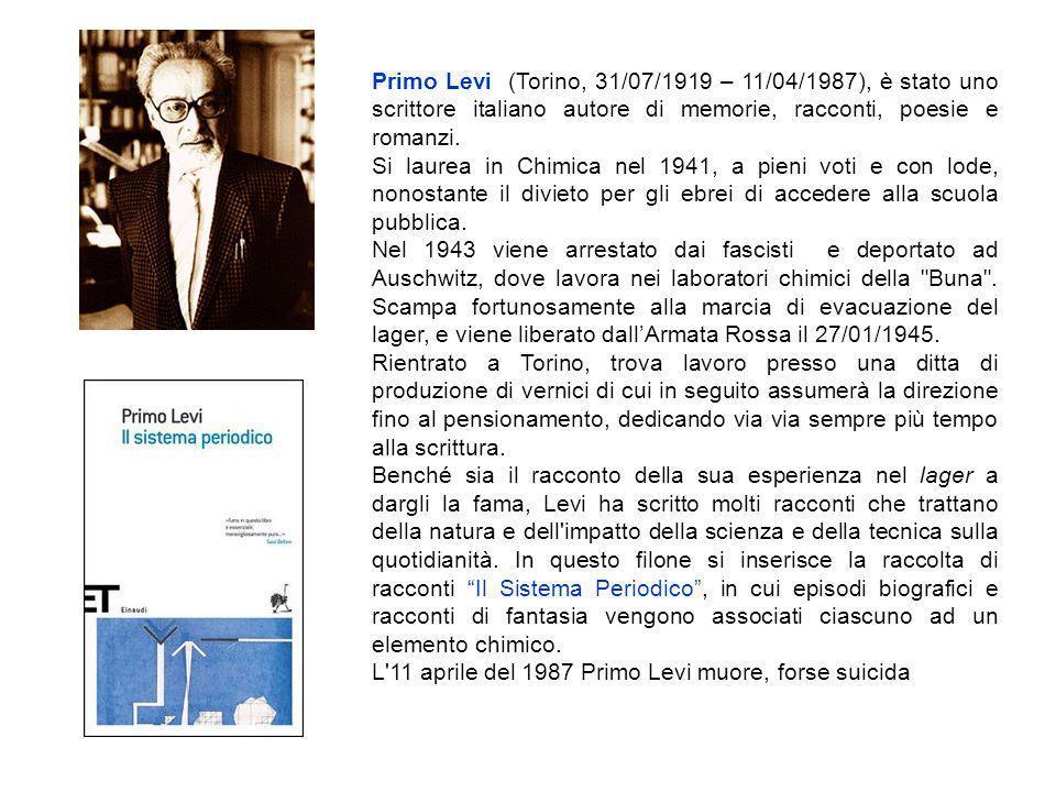 Primo Levi (Torino, 31/07/1919 – 11/04/1987), è stato uno scrittore italiano autore di memorie, racconti, poesie e romanzi. Si laurea in Chimica nel 1